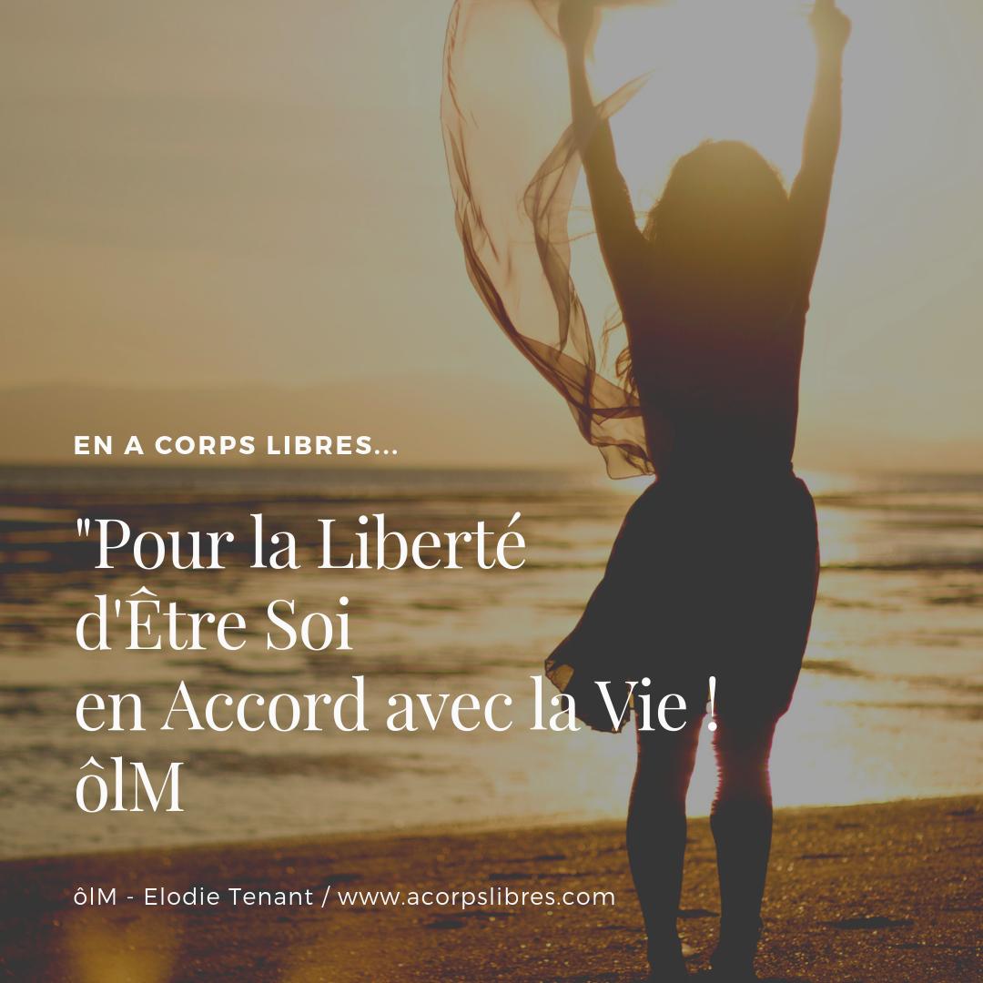_Pour la Liberté d'Être Soi en Accord avec la Vie ! ôlM