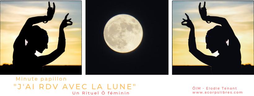 Minute Papillon RDV LUne rituel féminin J'ai RDV avec La Lune