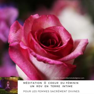 Méditation Ô coeur du Féminin(2)