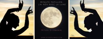 Minute Papillon RDV LUne rituel féminin J'ai RDV avec La Lune(3)